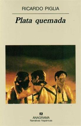 Plata quemada (Ricardo Piglia)-Trabalibros