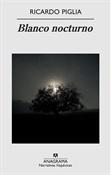 Blanco nocturno (Ricardo Piglia)-Trabalibros