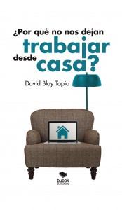 Por qué no nos dejan trabajar desde casa (David Blay)-Trabalibros