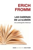 Las cadenas de la ilusión (Erich Fromm)-Trabalibros
