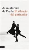El silencio del patinador (Juan Manuel de Prada)-Trabalibros