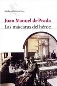 Las márcaras del héroe (Juan Manuel de Prada)-Trabalibros