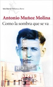 Como la sombra que se va (Antonio Muñoz Molina)-Trabalibros