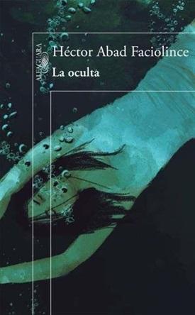 La Oculta (Héctor Abad Faciolince)-Trabalibros