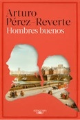 Hombres buenos (Arturo Pérez-Reverte)-Trabalibros